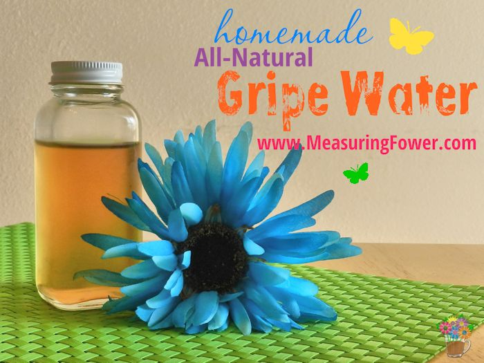 Homemade Gripe Water Plus Some Tips To Help A Gassy Or
